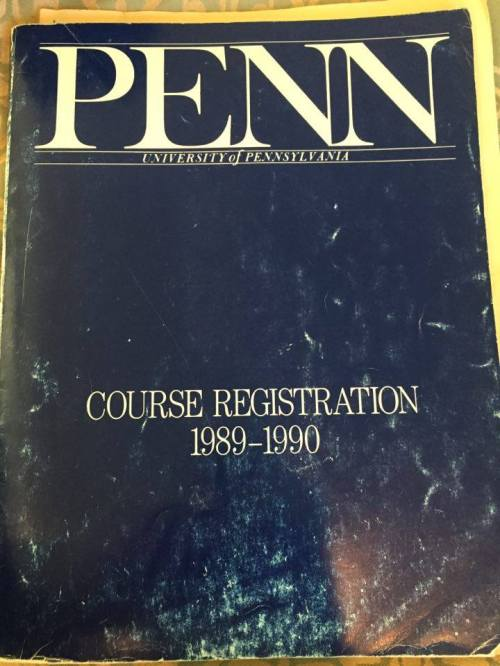 University of Pennsylvania Course Registration 1989 - 1990 courtesy of Allison Feder Fliegler