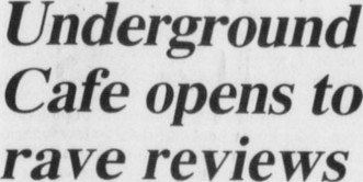 Underground Cafe review headline 2