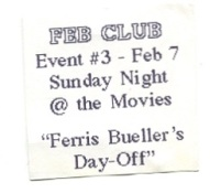 1993 Feb Club ticket for Ferris Bueller's Day-Off